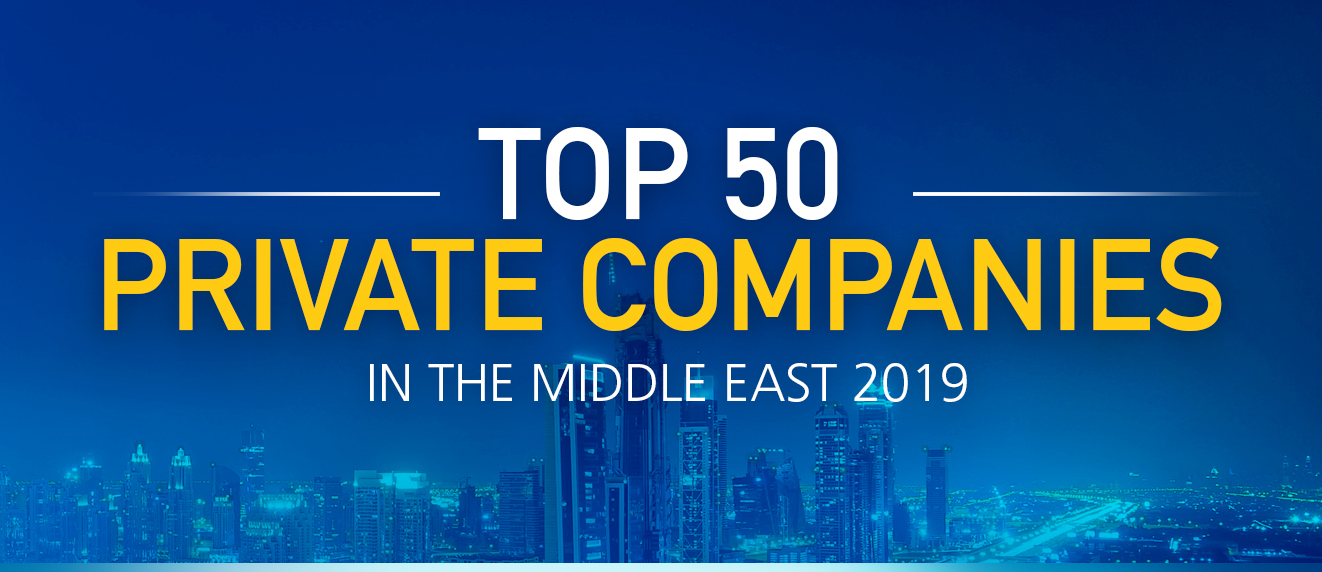 Top 50 Private Companies In The Middle East 2019