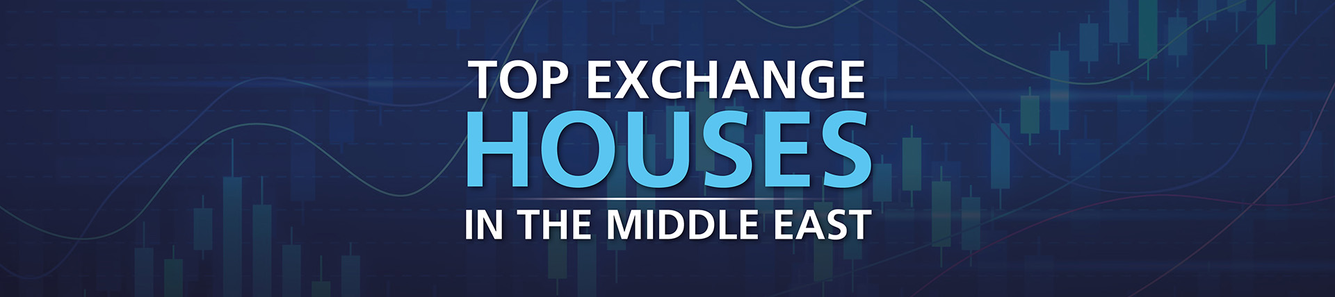Top Exchange Houses In The Middle East