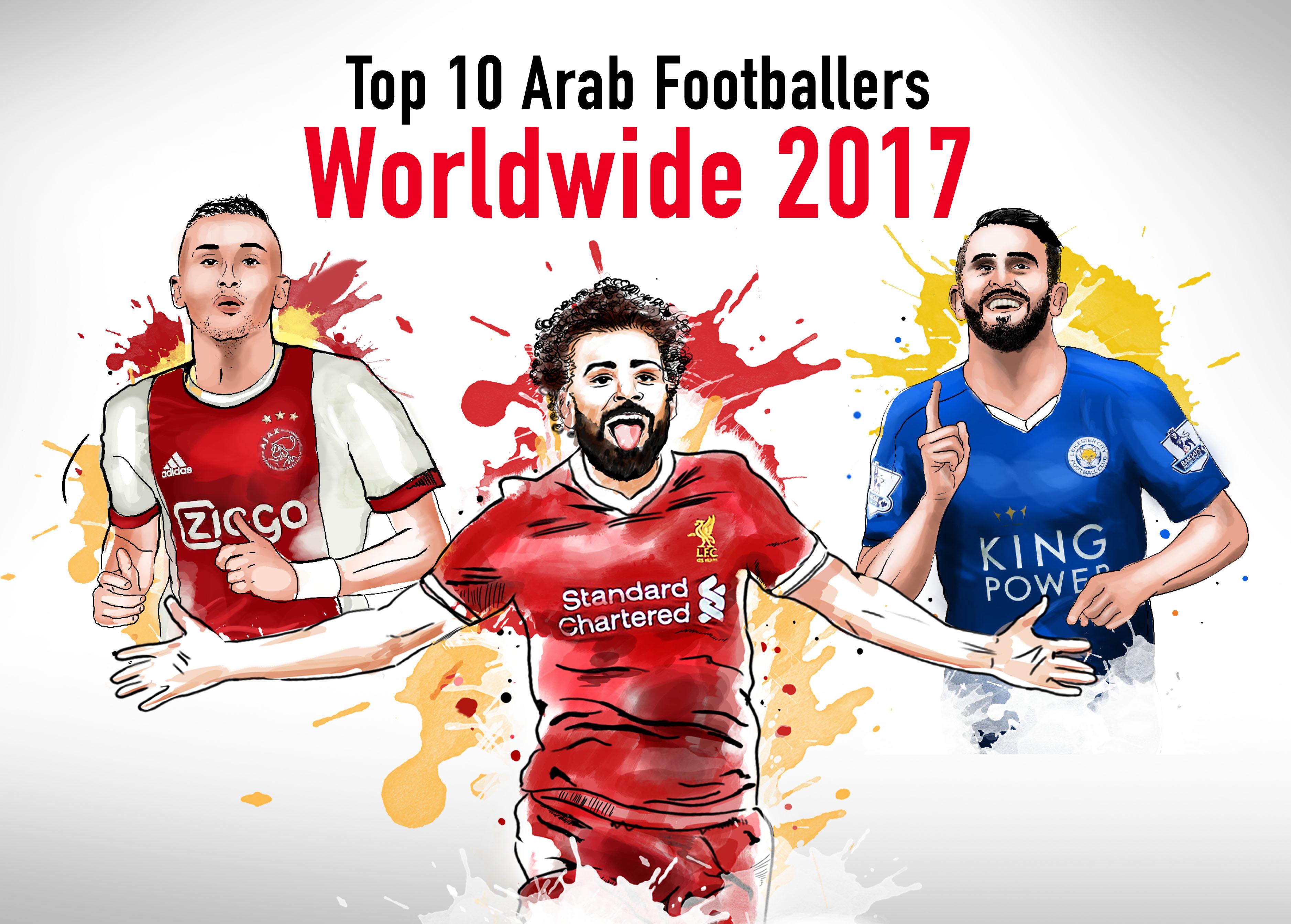 Top 10 Arab Football Players Worldwide 2017